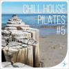 CHILL HOUSE PILATES #5