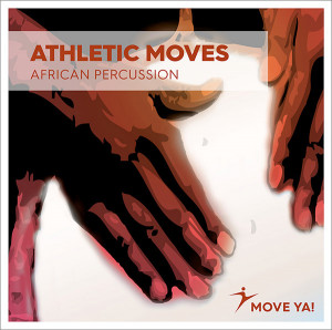 ATHLETIC MOVES African Percussion
