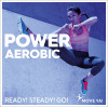 POWER AEROBIC Ready! Steady! Go!
