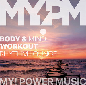 BODY & MIND WORKOUT Rhythm Lounge