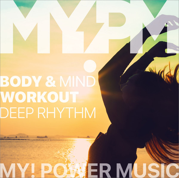 BODY & MIND WORKOUT Deep Rhythm